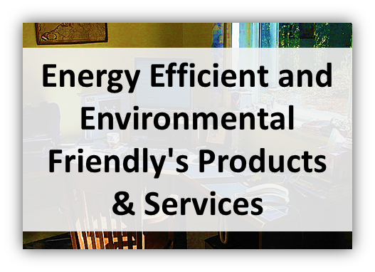 Energy Efficient and Environmental Friendlys Products Services Home Services