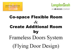 co space flexible room create additional room by frameless Doors system and flying door design 300x208 Langdon & Seah Technical Presentation on Frameless Doors System and Flying Door Design together Products Highlights on Double Glazed Built in Curtain Designs in Singapore