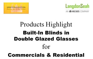 upvc Built In Blinds in Double Glazed Glasses 300x192 Langdon & Seah Technical Presentation on Frameless Doors System and Flying Door Design together Products Highlights on Double Glazed Built in Curtain Designs in Singapore